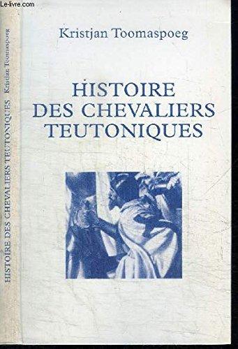 9782702846018: Histoire des chevaliers teutoniques