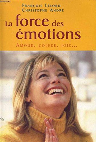 9782702846162: La force des émotions : Amour, colère, joie