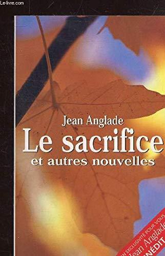 9782702847312: Le sacrifice et autres nouvelles