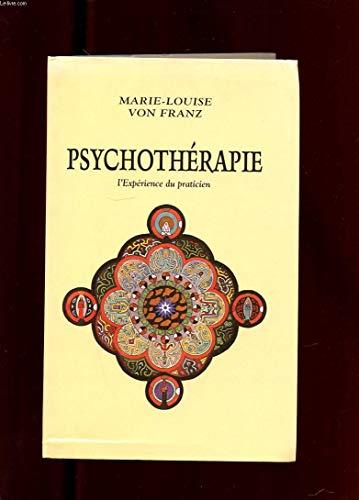 Psychothérapie: L'expérience du praticien: Marie-Louise von Franz