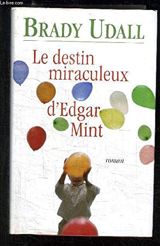 9782702847466: Le destin miraculeux d'Edgar Mint