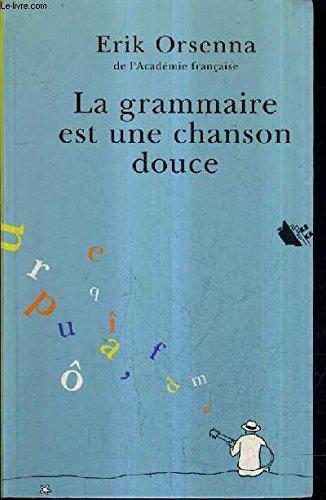 9782702847565: La grammaire est une chanson douce