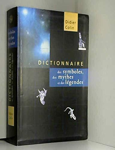 9782702848821: Dictionnaire des symboles, des mythes et des légendes