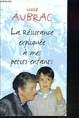 9782702850732: La Résistance expliquée à mes petits-enfants