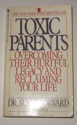 9782702852491: Toxic Parents, Overcoming Their Hurtful Legacy and Reclaiming Your Life