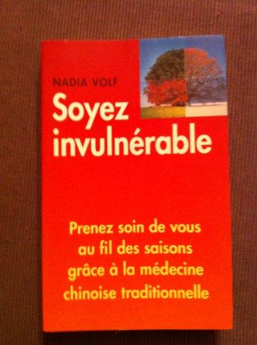 9782702853481: Soyez invulnérable : Prenez soin de vous au fil des saisons grâce à la médecine traditionnelle chinoise