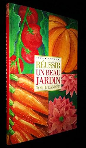 9782702854112: Réussir un beau jardin toute l\'année. Texte en ...