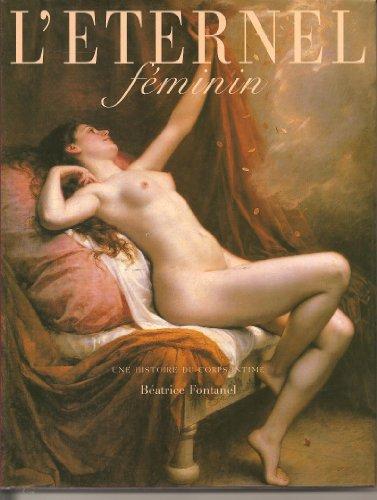9782702858554: L'�ternel f�minin : Une histoire du corps intime