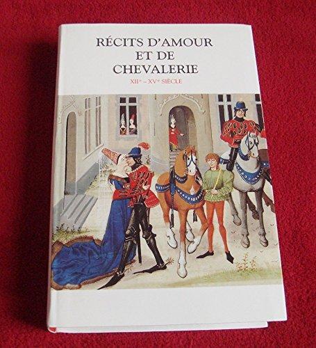 9782702859476: Récits d'amour et de chevalerie : XIIe-XVe siècle
