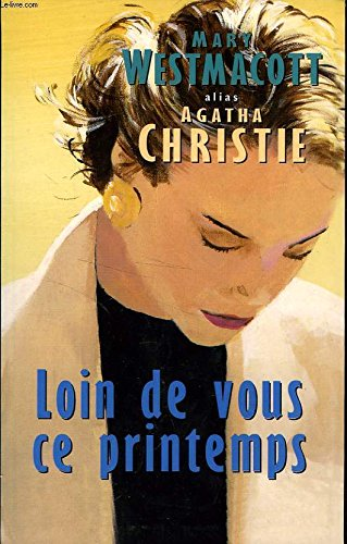 Loin de vous ce printemps [Relié] by: WESTMACOTT Mary (Agatha