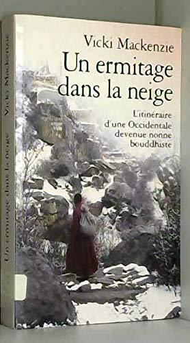 9782702861554: Un ermitage dans la neige : L'itinéraire d'une Occidentale devenue nonne bouddhiste