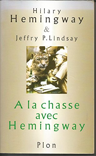 9782702862575: Hunting With Hemingway - Based On Stories Of Leicester Hemingway