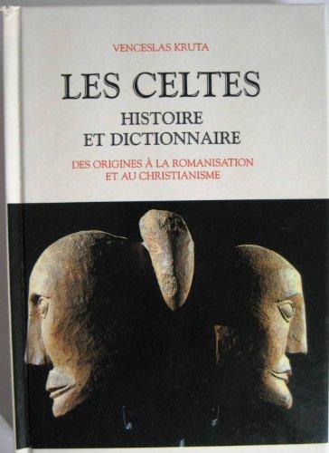 9782702862612: Les Celtes Histoire et dictionnaire Des origines à la romanisation et au christianisme