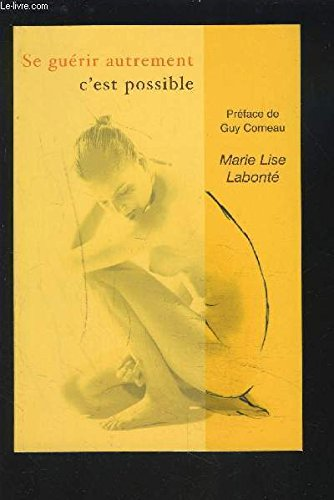 se guerir autrement c'est possible: LABONTE MARIE LISE