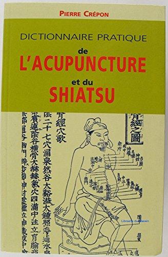 9782702871683: Dictionnaire pratique de l'acupuncture et du shiatsu