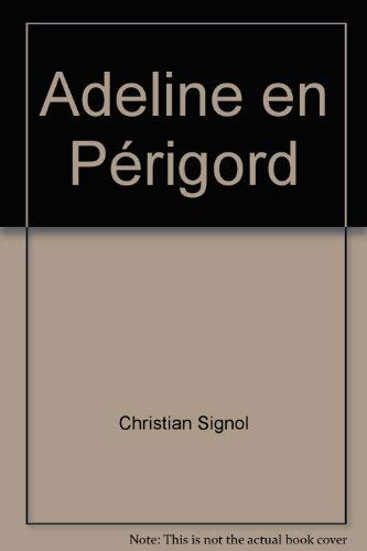 9782702873243: Adeline en Périgord