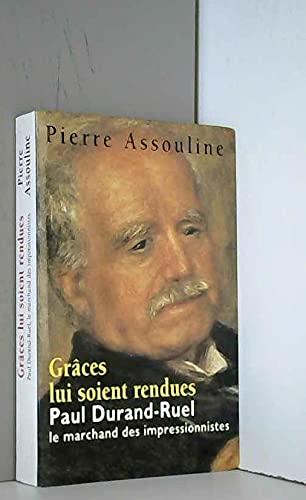 9782702873939: Gr�ces lui soient rendues : Paul Durand-Ruel, le marchand des impressionnistes
