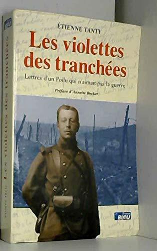 9782702875896: Les violettes des tranchées lettres d'un poilu qui n'aimait pasla guerre
