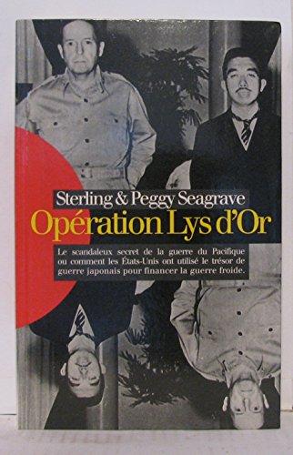 9782702878781: Opération Lys d'or : Le scandaleux secret de la guerre du Pacifique ou comment les États-Unis ont utilisé le trésor de guerre japonais pour financer la Guerre froide