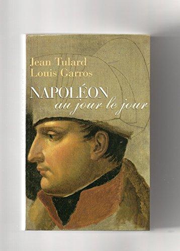 9782702878958: Itinéraire de Napoléon au jour le jour : 1769-1821