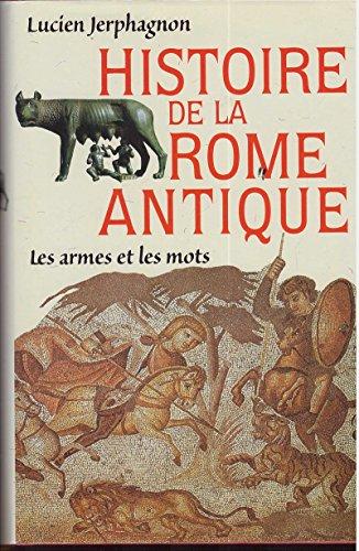 9782702878989: Histoire de la Rome antique : Les armes et les mots