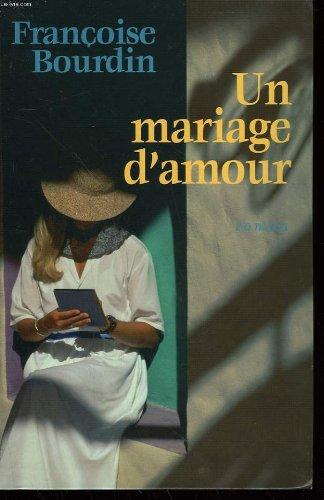 Un mariage d'amour: Françoise Bourdin
