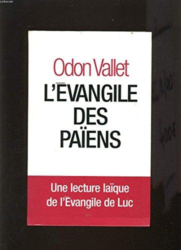 L'EVANGILE DES PAIENS:UNE LECTURE LAIQUE DE L'EVANGILE: VALLET Odon: