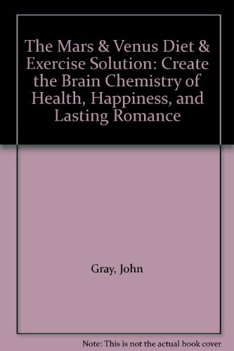 9782702882337: The Mars & Venus Diet & Exercise Solution: Create the Brain Chemistry of Health, Happiness, and Lasting Romance