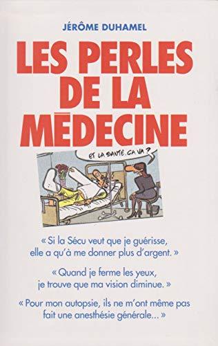 9782702886366: Les perles de la médecine : Les perles les plus incroyables des malades et de leurs médecins !
