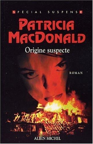 ORIGINE SUSPECTE: MACDONALD Patricia J.
