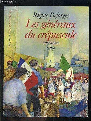 9782702888490: Les généraux du crépuscule : 1960-1962 (La bicyclette bleue)