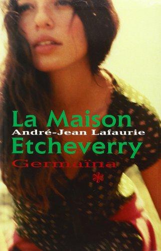 9782702890752: LA MAISON ETCHEVERRY. Tome I : Germaine