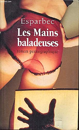 9782702893562: Les mains baladeuses