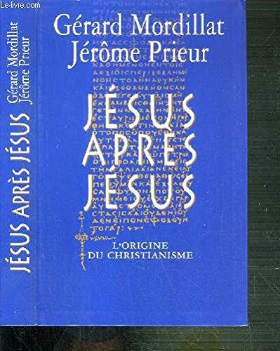 9782702896907: Jésus après Jésus : L'origine du christianisme