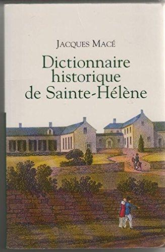 9782702898345: Dictionnaire historique de Sainte-Hélène : Chronologique, biographique et thématique