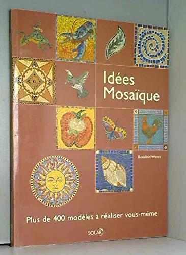 9782702899878: Idées mosaïque : Plus de 400 modèles à réaliser vous-même