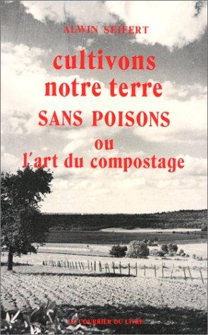 Cultivons notre terre sans poison (Ecologie &: Jaroslav Seifert