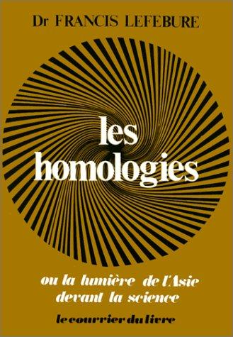 9782702900482: Les homologies, architecture cosmique ou la lumiere secrete de l'asie devant la science moderne
