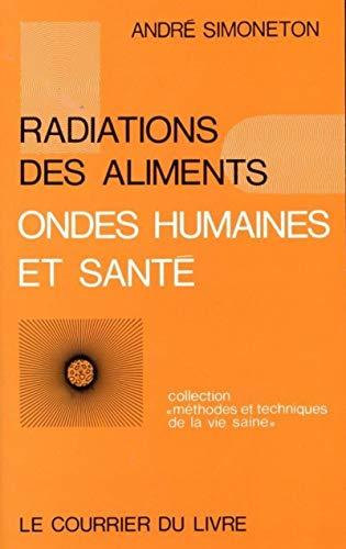 Radiations des aliments, ondes humaines et santé: André Simoneton