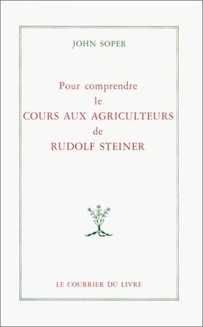 9782702900970: Pour comprendre le cours aux agriculteurs de Rudolf Steiner