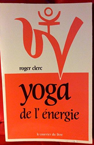 9782702901410: Yoga de l'energie Du physique au psychique vers le spirituel