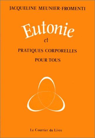 9782702901939: Eutonie et pratiques corporelles pour tous : Comment g�rer son capital-sant�