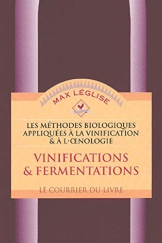 VINIFICATIONS ET FERMENTATIONS - NED: LEGLISE MAX