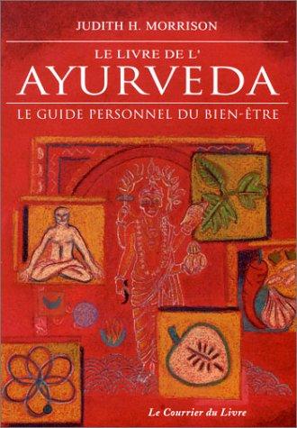Le Livre de l'ayurvéda : Le Guide personnel du bien-être: Judith H. Morrison