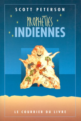 Prophéties indiennes (2702903347) by Scott Peterson; Bernard Dubant