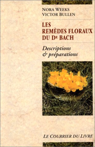 9782702903513: Les Remèdes floraux du docteur Bach : Descriptions et Préparations