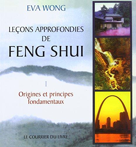 9782702904022: Leçons approfondies de Feng-Shui. Vivre aujourd'hui dans l'harmonie que nous enseigne la sagesse chinoise (Bouddhisme)