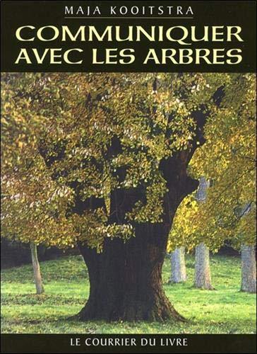 9782702904053: Communiquer avec les arbres