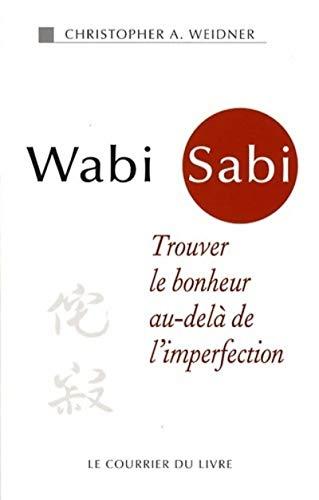 9782702906255: Wabi Sabi : Trouver le bonheur au-delà de l'imperfection