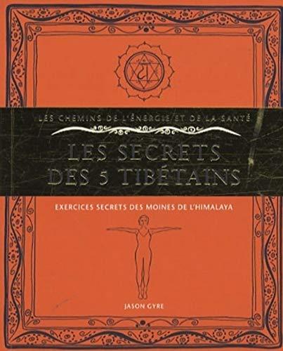 9782702907344: Les secrets des 5 tib�tains : Exercices secrets des moines de l'Himalaya
